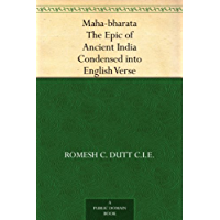 Maha-bharata The Epic of Ancient India Condensed into English Verse