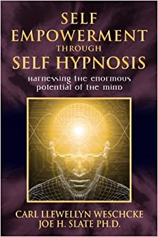Book Self-Empowerment through Self-Hypnosis: Harnessing the Enormous Potential of the Mind March 8, 2010