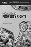 img - for Progress and Property Rights: From the Greeks to Magna Carta to the Constitution book / textbook / text book