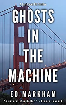 Ghosts in the Machine (A David and Martin Yerxa Thriller - Book 3) by [Markham, Ed]