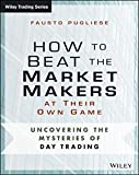 download ebook how to beat the market makers at their own game: uncovering the mysteries of day trading (wiley trading) pdf epub