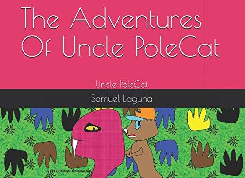 The Adventures Of Uncle PoleCat: Uncle PoleCat pdf epub