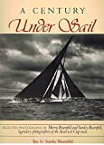 img - for A Century Under Sail: Selected Photographs by Morris Rosenfeld (1988-09-03) book / textbook / text book