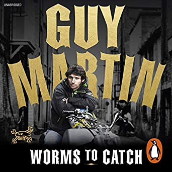 Guy Martin: Worms to Catch (Audio Download): Amazon co uk