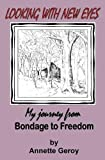 img - for Looking with New Eyes: My Journey from Bondage to Freedom book / textbook / text book