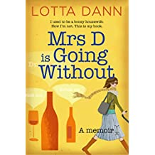 Mrs D is Going Without