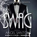 Swag: Wahida Clark Presents Audiobook by Angel Santos Narrated by Mr. Gates