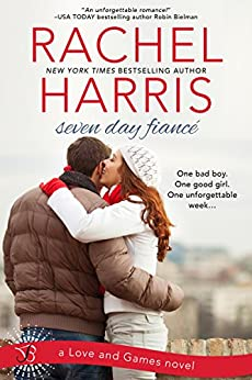 Seven Day Fiancé: A Love and Games Novel by [Harris, Rachel]