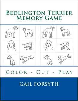 Bedlington Terrier Memory Game: Color - Cut - Play: Gail ...