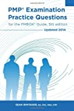 PMP Examination Practice Questions for the PMBOK Guide, 5th Edition, Sean Whitaker, 1497428300
