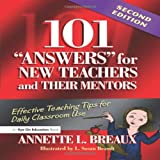img - for 101 Answers for New Teachers and Their Mentors: Effective Teaching Tips for Daily Classroom Use book / textbook / text book