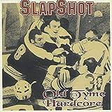 Oldetyme Hardcore by Slapshot (1997-03-28)