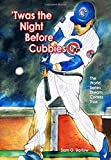'Twas the Night Before Cubbies - The World Series