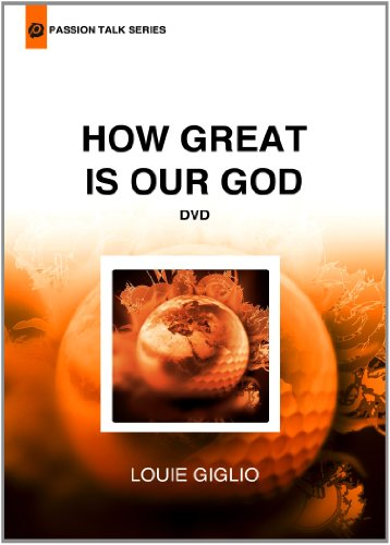 Louie Giglio – How Great is Our God (Passion Talk Series)