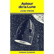 Autour de la Lune (Phoenix Classics) (French Edition)