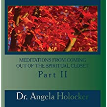 Meditations from Coming Out of the Spiritual Closet Part 2