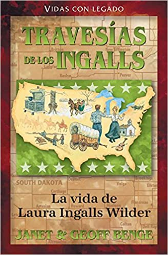 Laura Ingalls Wilder (Spanish Edition) Travesías del los Ingalls: La vida de Laura Ingalls Wilder (Vidas con legado) (English title: Laura Ingalls Wilder: A ...