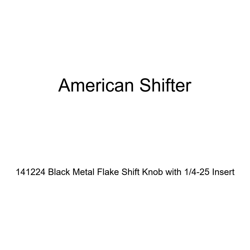 American Shifter 141224 Black Metal Flake Shift Knob with 1//4-25 Insert