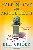 Half in Love with Artful Death: A Dan Rhodes Mystery