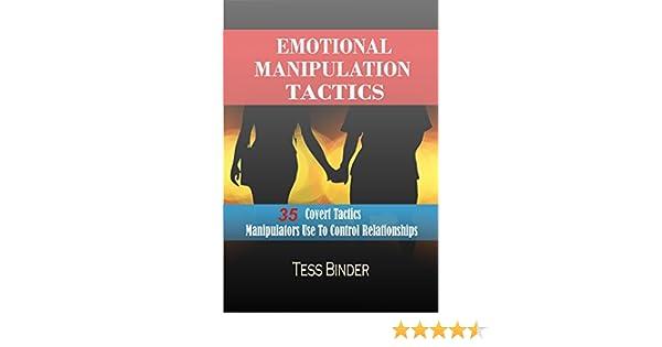 Emotional Manipulation Tactics: 35 Covert Tactics Manipulators Use To  Control Relationships