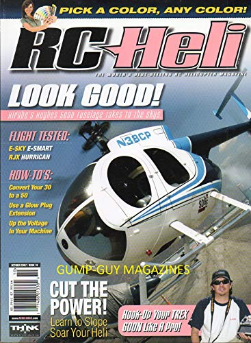 - RC Heli October 2007 Helicopter Magazine HIROBO'S HIGHS 5000 FUSELAGE TAKES TO THE SKYS Flight Tested: E-Sky E-Smart, RJX Hurrican CUT THE POWER: LEARN TO SLOPE SOAR YOUR HELI Convert Your 30 to a 50