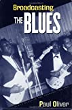 Broadcasting the Blues, Paul Oliver, 0415971772