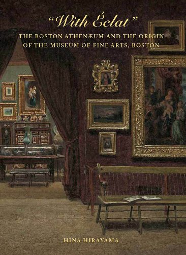 Book cover from With Éclat: The Boston Athenæum and the Origin of the Museum of Fine Arts, Boston by Hina Hirayama