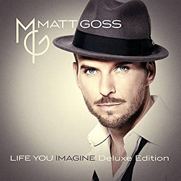 Matt goss matt goss life you imagine deluxe edition cd 3 bonus matt goss life you imagine deluxe edition cd 3 bonus tracks m4hsunfo