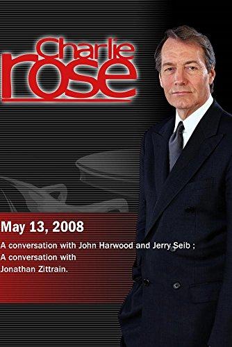 charlie-rose-john-harwood-and-jerry-seib-jonathan-zittrainmay-13-2008