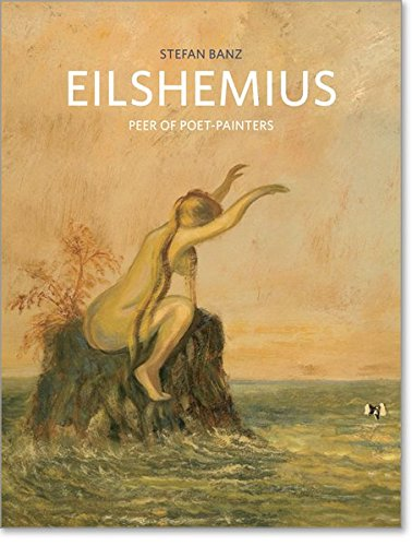 Louis Michel Eilshemius: Peer of Poet-Painters