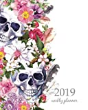 2019 Weekly Planner: Calendar Schedule Organizer Appointment Journal Notebook To do list and Action day, skulls with flowers, 8 x 10 inch Sugar Skull ... Fairies. (Weekly & Monthly Planner 2019)
