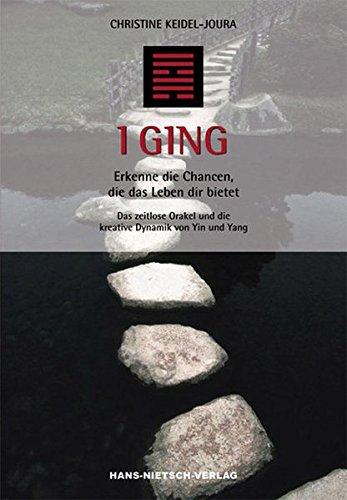 I Ging: Erkenne die Chancen, die das Leben dir bietet Taschenbuch – 1. März 2005 Christine Keidel-Joura Hans-Nietsch-Verlag 3934647812 Tarot