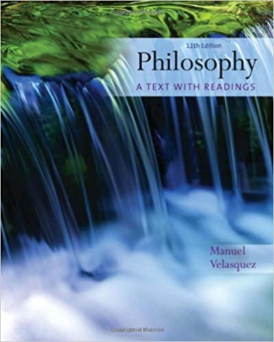 Book By Manuel Velasquez - Philosophy: A Text with Readings (11th) (12.2.2009)
