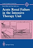 Acute Renal Failure in the Intensive Therapy Unit, , 1447117522