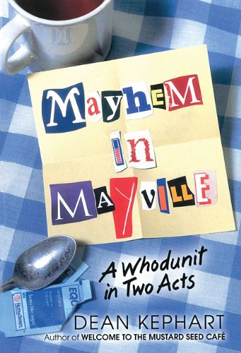 Mayhem in Mayville: A Whodunit in Two Acts (Lillenas Publications)