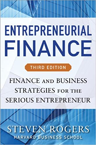 Amazon entrepreneurial finance third edition finance and amazon entrepreneurial finance third edition finance and business strategies for the serious entrepreneur ebook steven rogers roza e makonnen fandeluxe Gallery