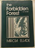 The Forbidden Forest, Mircea Eliade, 0268009430