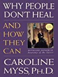 Why People Don't Heal and How They Can with Caroline Myss