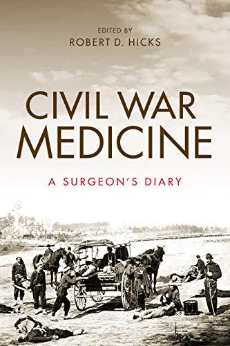 Civil War Medicine: A Surgeon's Diary