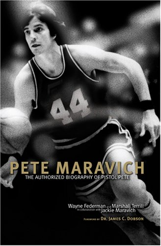 Pete Maravich: The Authorized Biography of Shooting-iron Pete