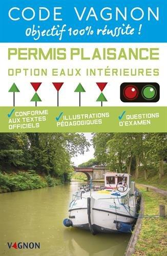 Code Vagnon Permis Plaisance : Option Eaux Intérieures N. éd.
