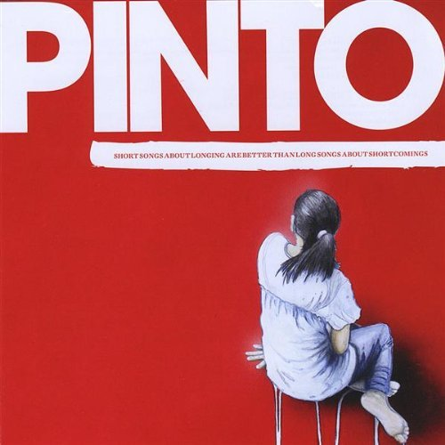 Short Songs About Longing Are Better Than Long Son by Pinto