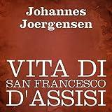 Vita di San Francesco d'Assisi [The Life of Saint Francis of Assisi]