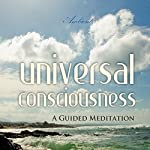 Universal Consciousness: A Guided Meditation | Greg Cetus