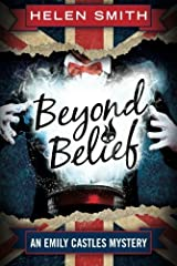 Beyond Belief (Emily Castles Mysteries) Kindle Edition