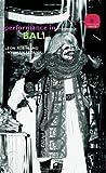 Performance in Bali, I. Nyoman Sedana and Leon Rubin, 0415331315