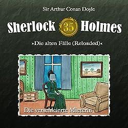 Die verschleierte Mieterin (Sherlock Holmes - Die alten Fälle 35 [Reloaded])