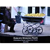 Dublin's Working Prams: A Photographic Portrait of Dublin Street Traders