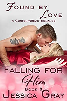 Found by Love (Falling for Him Book 8) by [Gray, Jessica]