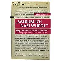 Warum ich Nazi wurde: Biogramme früher Nationalsozialisten